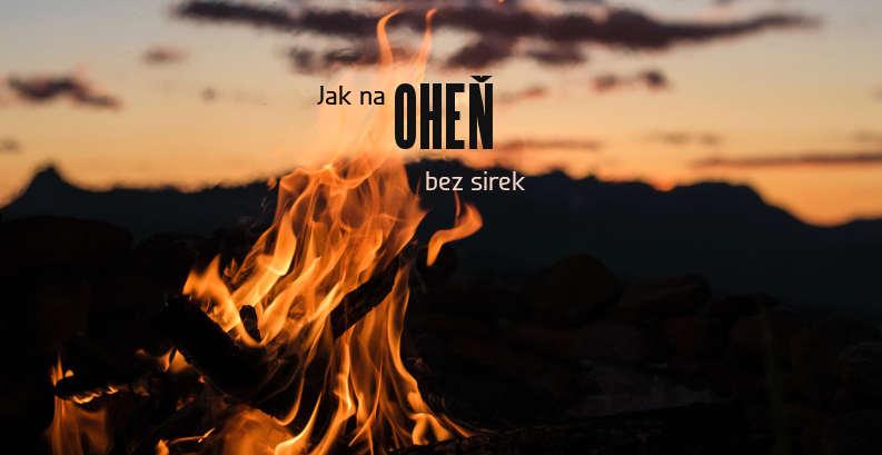 Jak na oheň bez sirek