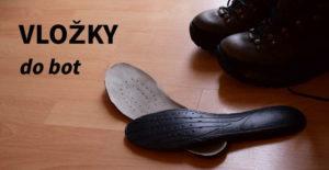 Vložky do bot – stavba chodidla napoví jaké vybrat